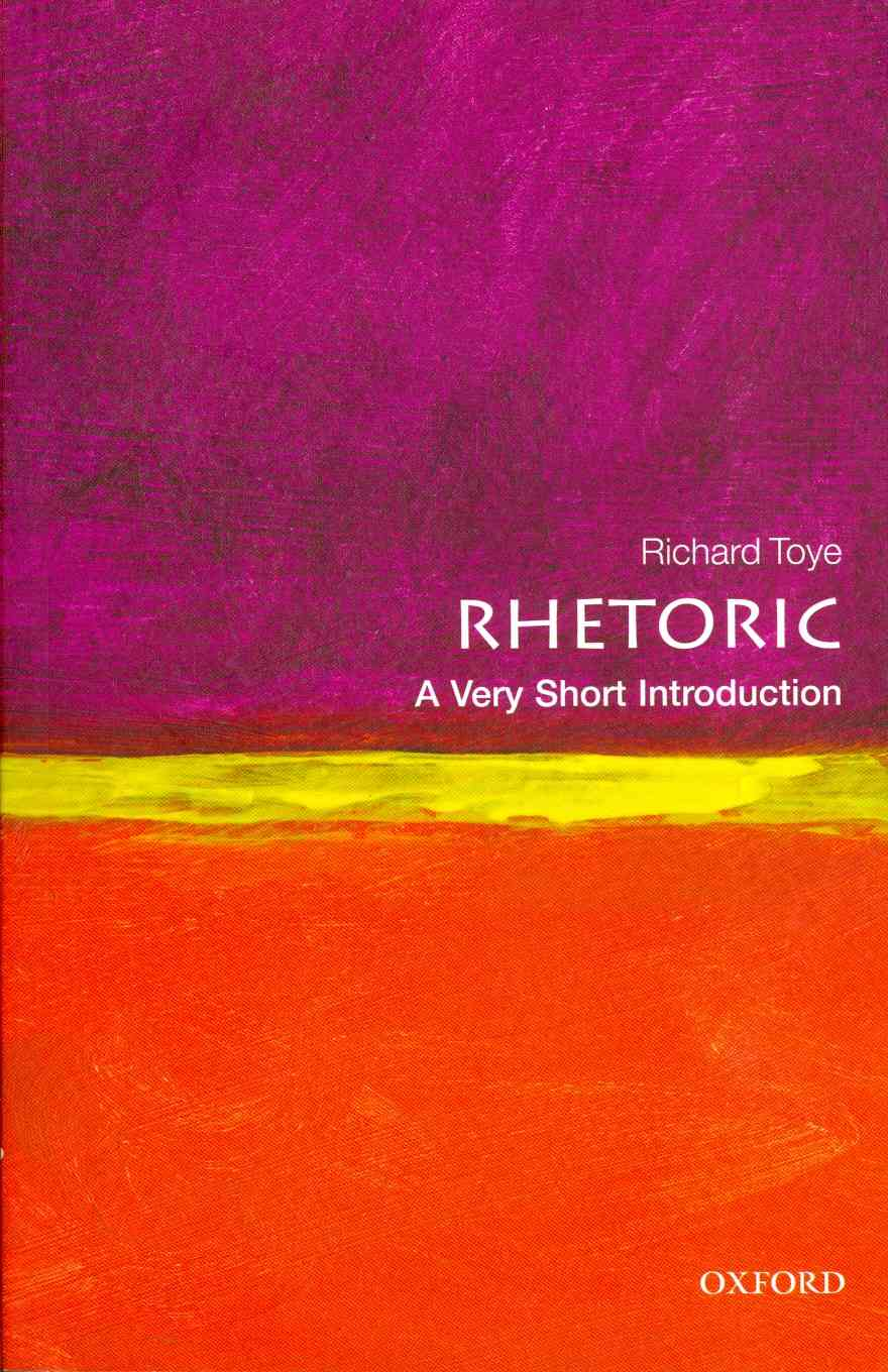 Rhetoric By Toye, Richard