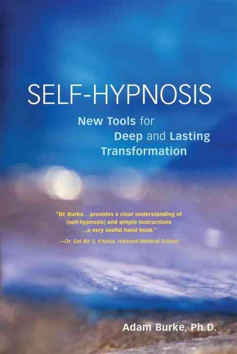 Self-Hypnosis By Burke, Adam, Ph.D.